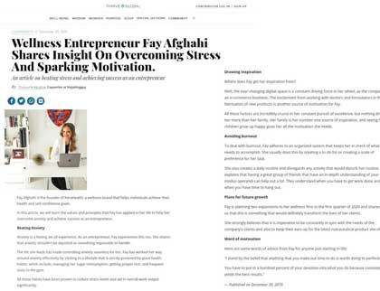 In the press- Wellness Entrepreneur Fay Afghahi Shares Insight On Overcoming Stress And Sparking Motivation.
